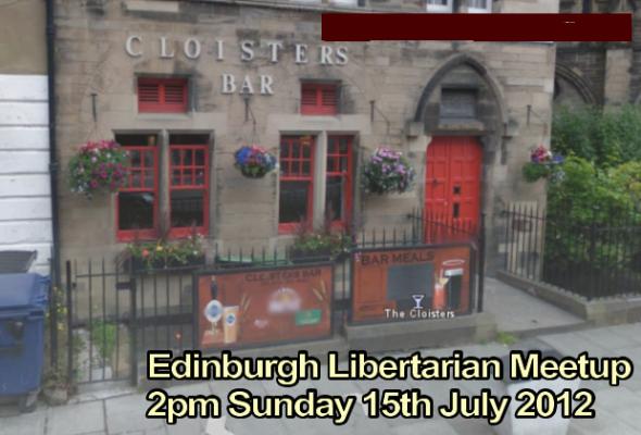July Edinburgh Libertarian Meetup